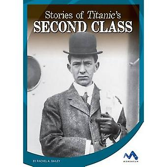 Stories of Titanic's Second Class by Rachel A Bailey - 9781634074674