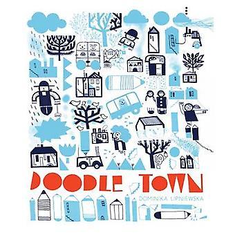 Doodle Town by Dominika Lipniewska - 9781849764728 Book