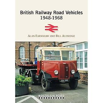 British Railway Road Vehicles 1948-1968 by Alan Earnshaw - Bill Aldri