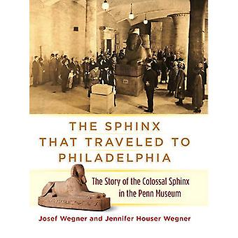 The Sphinx That Traveled to Philadelphia - The Story of the Colossal S
