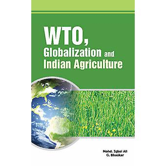 WTO - Globalization & Indian Agriculture by Mohd. Iqbal Ali - 9788177