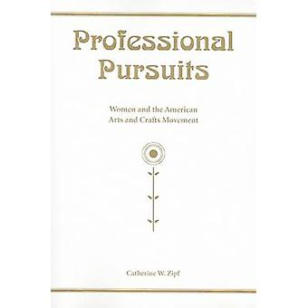Professional Pursuits - Women and the American Arts and Crafts Movemen
