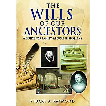 The Wills of Our Ancestors by A. Raymond Stuart