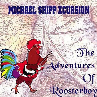 Michael Xcursion Shipp - Adventures of Roosterboy [CD] USA import