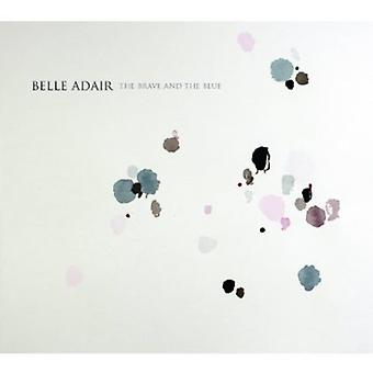 Belle Adair - Brave & blå [CD] USA importen
