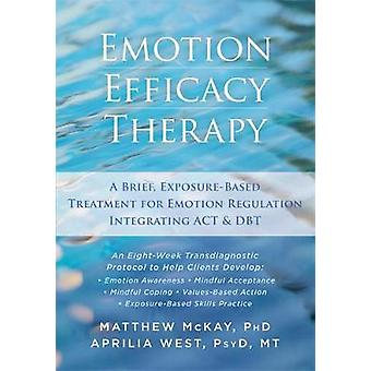 Emotion Efficacy Therapy by Matthew McKay & Aprilia West