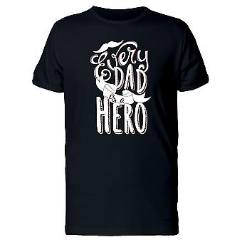 Phrase Every Dad Is A Hero Tee Men's -Image by Shutterstock