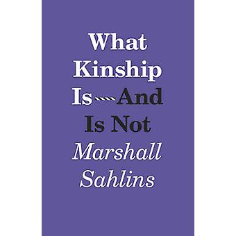 What Kinship is-and is Not by Marshall Sahlins - 9780226214290 Book