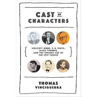 Charaktere - Wolcott Gibbs - E. B. White - James Thurber - und