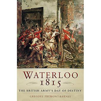 واترلو 1815-في الجيش البريطاني اليوم من مصير من غريغوري فريمونت-ب