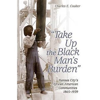 Relever du fardeau de l'homme noir - Kansas City Commun africain-américain