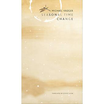 Seasonal Time Change - Selected Poems by Michael Kruger - Joseph Given