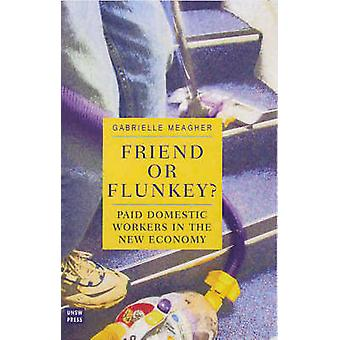 Friend or Flunkey? - Paid Domestic Work in the New Economy by Gabriell