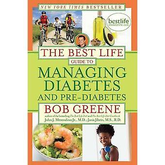 Den beste liv guiden til å håndtere Diabetes og pre-diabetes av Bob Gree