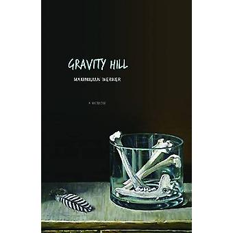 Gravity Hill by Maximilian Werner - 9781607812425 Book