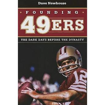 Founding 49ers - The Dark Days Before the Dynasty by Dave Newhouse - 9
