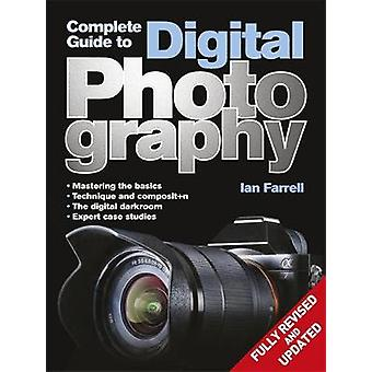 Complete Guide to Digital Photography von Ian Farrell - 9781848667037
