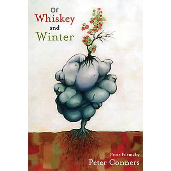 Of Whiskey and Winter - Prose Poems by Peter Conners - Peter Johnson -