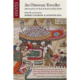 An Ottoman Traveller - Selections from the Book of Travels of Evliya C