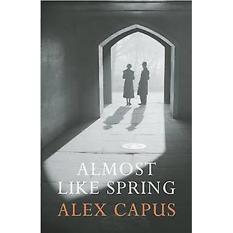 Almost Like Spring by Alex Capus - John Brownjohn - 9781908323330 Book