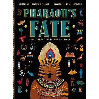 Pharaoh's Fate - Solve the Ancient Egyptian Mystery by Camille Gautier