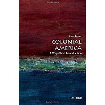Kolonialamerika: Eine sehr kurze Einleitung (sehr kurze Einführungen)