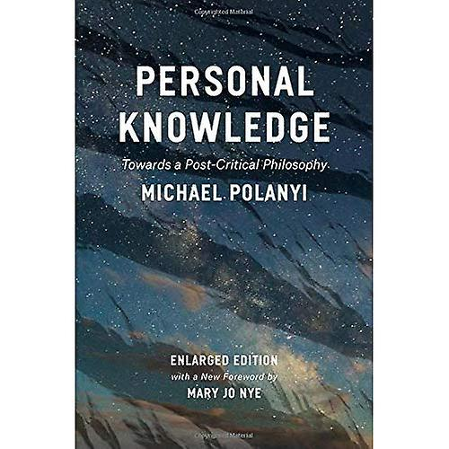 Personal Knowledge  Towards a Post-Critical Philosophy