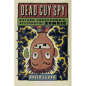 Dead Guy Spy (Nathan Abercrombie, Accidental Zombie Series #2)
