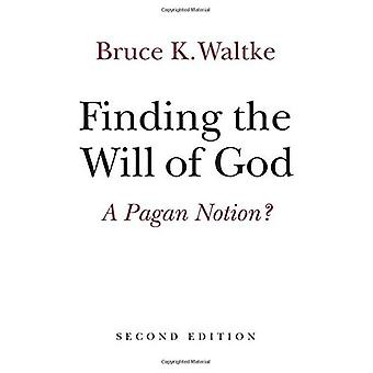 Finding the Will of God: A Pagan Notion?