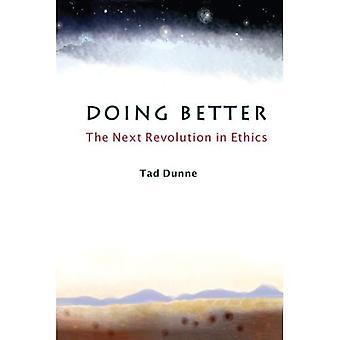 Doing Better: The Next Revolution in Ethics
