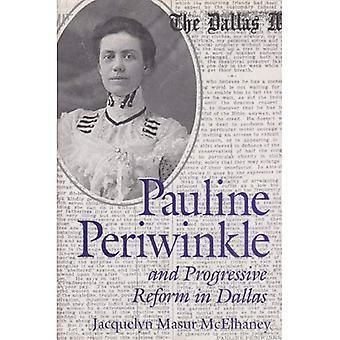 Pauline Periwinkle och progressiv Reform i Dallas