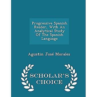 Progressieve Spaanse lezer, met een analytisch onderzoek van de Spaanse taal - geleerde van keuze Edition