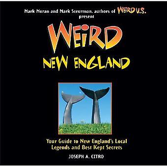 Konstiga New England: Din Guide till New Englands lokala legender och bäst bevarade hemligheter