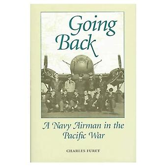 Going Back : A Navy Airman in the Pacific War