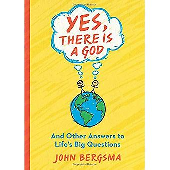 Yes, There Is a God. . .� and Other Answers to Life's Big Questions