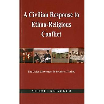 A Civilian Response to Ethno-Religious Conflict: The Gulen Movement in Southeast Turkey