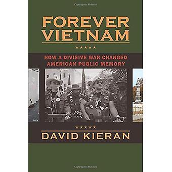 Pour toujours le Vietnam: Comment une guerre qui sème la discorde changé American Memory Public (Culture, politique et la guerre froide)