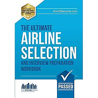 Airline Pilot Interview and Selection workbook - The ULTIMATE guide (Testing Series)