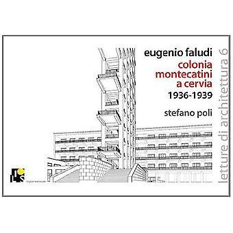 Eugenio Faludi's Montecatini Summer Village in Cervia 1936-1938 (Lectures of Architecture)