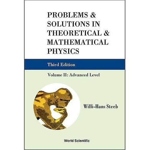 Problems and Solutions in Theoretical and Mathematical Physics  Volume II  Advanced Level