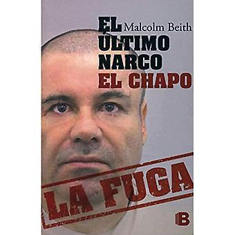 El Ultimo Narco. El Chapo. La Fuga