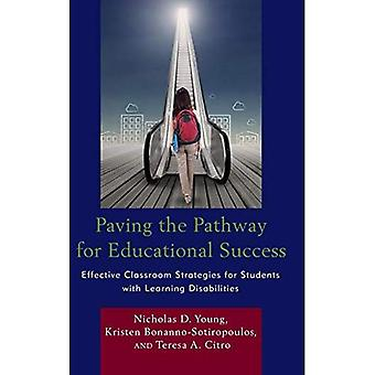 Paving the Pathway for Educational Success: Effective Classroom Strategies for Students with Learning Disabilities
