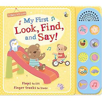 My First Look, Find, and Say! (To Baby with Love) [Board book]