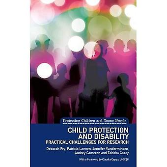 Child Protection and Disability: Ethical, Methodological and Practical� Challenges for Research (Protecting Children and Young People)