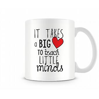 It Takes Big Heart To Teach Little Minds Mug