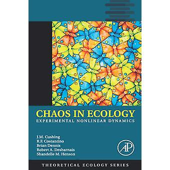 Chaos in Ecology Experimental Nonlinear Dynamics by Cushing & J. M.