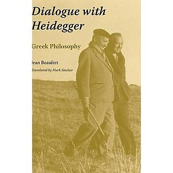 Dialogue with Heidegger Greek Philosophy by NoContributor