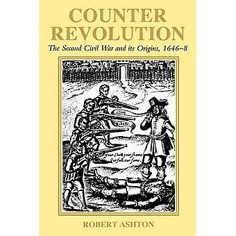 CounterRevolution The Second Civil War and Its Origins 16468 by Ashton & Robert