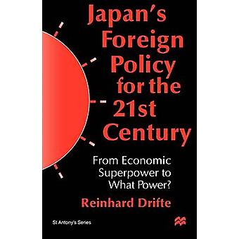 Japans Foreign Policy From Economic Superpower to What Power by Drifte & Reinhard