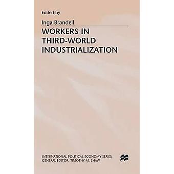 Workers in Third World Industrialization by Brandell